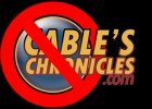 Cable's Chronicles no more
