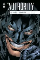 The Authority : Les années Stormwatch t2 - Avril 2017