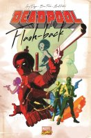 Deadpool - Flashbacks - Avril 2018