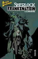 Black Hammer présente Sherlock Frankenstein et la Ligue du mal