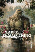Alan Moore presente Swamp thing t1