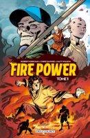 Le lundi c'est librairie ! Fire Power Tome 1 - Octobre 2020