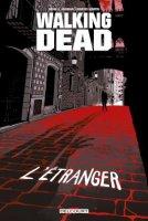 Walking Dead - L'Etranger et Le retour de Neagan