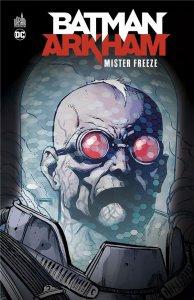 Batman Arkham : Mr Freeze (octobre 2021)