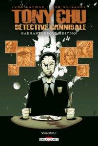 Tony Chu tome 1 : Détective cannibale Edition gargantuesque (novembre 2021, Delcourt Comics)