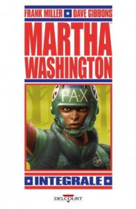 Martha Washington Intégrale (novembre 2021, Delcourt Comics)