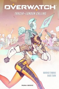 Overwatch - Tracer : London calling (décembre 2021, Mana Books)