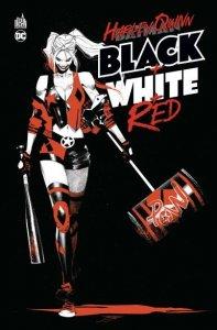 Harley Quinn Black + White + Red (juillet 2021, Urban Comics)