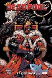 Deadpool tome 2 : La vie en noir (septembre 2021)