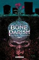 Bone Parish Tome 3 - Mars 2021
