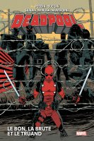 Deadpool t2 : Le bon, la brute et le truand