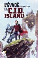 Le lundi c'est librairie ! L'Évadé de C.I.D. Island - Avril 2021