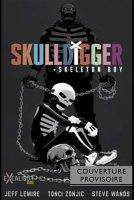 Skulldigger & Skeleton Boy Tome 1