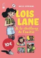 Lois Lane & Le Challenge de l'Amitié