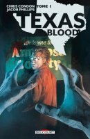 Texas Blood Tome 1 - Juin 2021