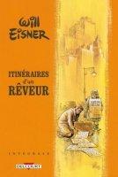 Will Eisner - Itinéraires d'un rêveur - Intégrale