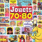 Nos jouets années 70 80