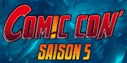 Comic Con Paris Saison 5