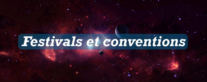 Festivals et conventions