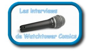 Les interviews de Watchtower Comics