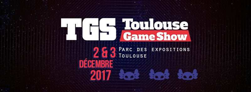 TGS - Toulouse Game Show 2017